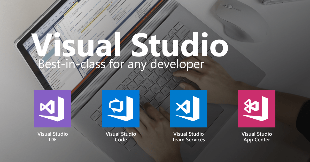 Visual Studio IDE, Code Editor, Azure DevOps, & App Center - Visual